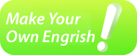 Make Your Own Engrish