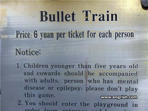 http://www.engrish.com/wp-content/uploads//2013/03/Bullet-Train.jpg